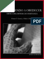 García, Héctor y Olmeda, Alfredo - Aprendiendo a Obedecer. Crítica Del Sistema de Enseñanza [La Neurosis o Las Barricadas, 2016]
