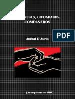 D'Auria, Aníbal - Feligreses, Ciudadanos, Compañeros [Anarquismo en PDF]