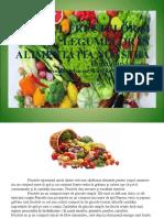 Rolul Fructelor Si Legumelor in Alimentatia Noastra