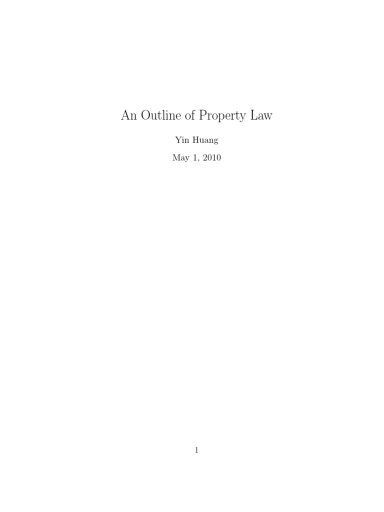 property outline Property outline exam will consist of 1 issue spotter, 2 or 3 short questions requiring refined analysis, and one more general theoretical essay.