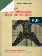 L'Argot Et Les Tatouages Criminels GRAVEN