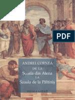 Andrei Cornea - De la Scoala din Atena la Scoala de la Paltinis.pdf