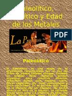 Paleolitico Neolitico y Edad de Los Metales