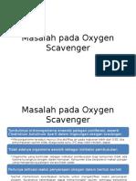 Masalah Pada Oxygen Scavenger Dan Aplikasi