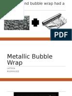 If Al Foil and Bubble Wrap Had A