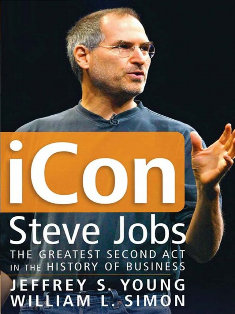 iCon Steve Jobs - The Greatest Second Act in the History of Business.pdf |  Steve Jobs | Schools