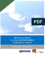 Reforma Laboral. LA INCOMPRENSIBLE POLITICA VASCA