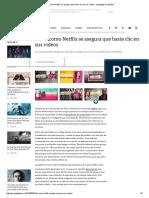 Así Es Como Netflix Se Asegura Que Harás Clic en Sus Vídeos - Engadget en Español