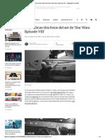Se Publican Dos Fotos Del Set de 'Star Wars_ Episode VIII' - Engadget en Español