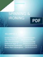 Spinning & Ironing
