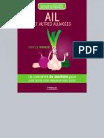 Ail et autres alliacés _ Un concentré de bienfaits pour votre santé, votre beauté et votre jardin Ed.pdf