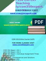 COM 350 EXPERT Teaching Effectively/ Com350expert.com
