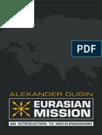 Alexander Dugin-Eurasian Mission – an Introduction to Neo-Eurasianism-Arktos (2014)