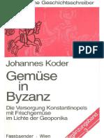 Johannes Koder-Gemüse in Byzanz_ Die Versorgung Konstantinopels Mit Frischgemüse Im Lichte Der Geoponika -Fassbaender Verlag (1993)