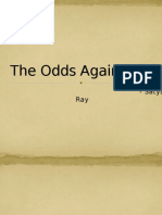 The Odds Against Us