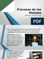 Procesos de Los Metales
