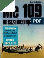 Editorial San Martin - Armas #11 Me 109 Un Caza Incomparable