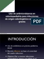 Uso de antibioterapia en infecciones severas en odontopediatría