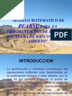 MODELO MATEMATICO DE PEARSE PARA  LA FRAGMENTACION DE ROCAS EN VOLADURA DE BANCOS A CIELO ABIERTO