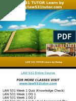 LAW 531 TUTOR Learn by Doing-law531tutor.com