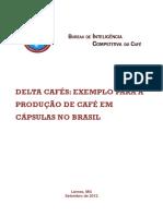 Delta Cafes Exemplo Para a Producao de Cafe Em Capsulas No Brasil
