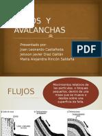 Flujos y Avalanchas