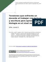 Alfie, Lionel D. (2014). Tensiones Que Enfrenta Un Docente Al Trabajar Con Lectura y Escritura Para Aprender Biologia en El Nivel Superio (..)