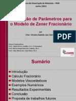 Estimação de Parâmetros Para o Modelo de Zener