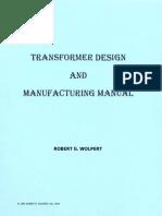 Transformer Design and Manufacturing Manual - Robert G. Wolpert (2004)