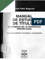 Manual de Estudio de Títulos. de Dominio de La Propiedad Inmobiliaria (Juan Feliu Segovia) (2011)