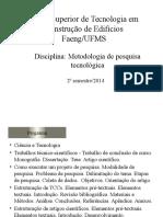 Aulas de Metodologia de Pesquisa Tecologica