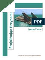 Jacque Fresco - Projektując Przyszlość
