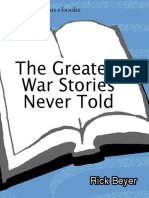 The Greatest War Stories Never Told 100 Tales From Military History to Astonish, Bewilder, And Stupefy