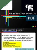 OS 10 MAIORES INIMIGOS-PERTURBAÇÕES MENTAIS.pptx