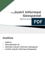 Industri Informasi Geospasial_wachid Nuraziz Musthafa_15112043
