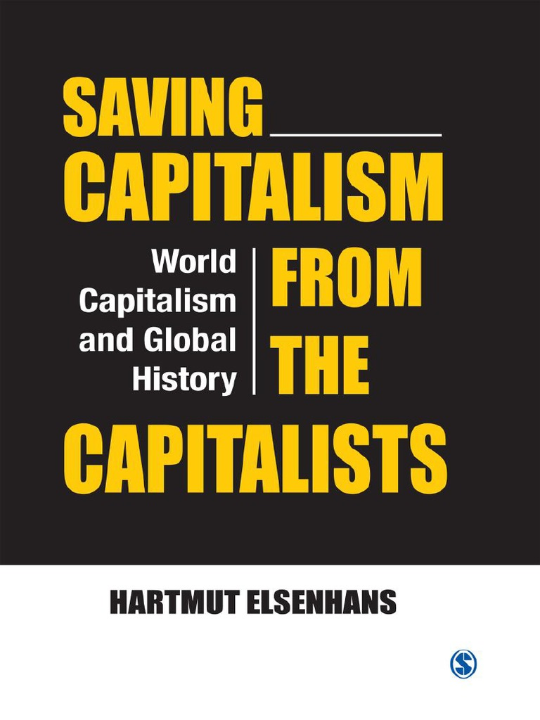 Saving Capitalism From the Capitalists (2014) by Hartmut Elsenhans ...