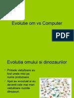 Evolutie Om vs Computer prezentare