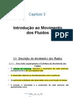 Descrição Euleriana e Lagrangeana de Um Escoamento - Cap 3 Cinematica Dos Fluidos e 4 Equacoes Fundamentais