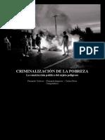 Criminalización de La Pobreza. La construcción política del sujeto peligroso (Chile, 2016}). Fernando Codoceo, Fernanda Ampuero y Cecilia Pérez (Compiladores)