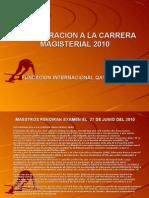 INCORPORACION A LA CARRERA MAGISTERIAL  NOVIEMBRE 2010