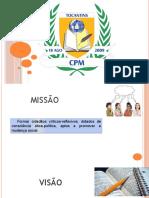 Missão, Visão e Valores Do Cpm e Regimento