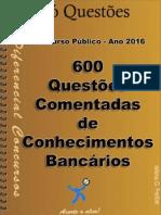 600 Questões Comentadas - Conhecimentos Bancários