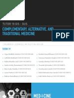 35685_complementary, Alternative, Traditional Medicine- Tutor 19 Gis-gus, Fk Unpad 2013