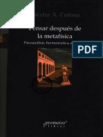Corona Nestor A - Pensar Después De La Metafísica - Psicoanálisis Hermenéutica y Existencia - Prometeo Libros - Buenos Aires - 2013.pdf