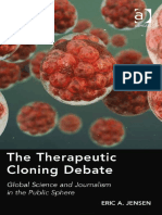 Eric Allen Jensen-The Therapeutic Cloning Debate _ Global Science and Journalism in the Public Sphere-Ashgate (2014)
