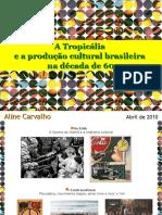 a_tropicalia_e_a_producao_cultural_brasileira_na_dec_601.ppt