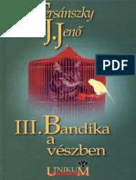 III. Bandika a Veszben - Tersanszky Jozsi Jeno