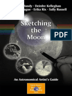 (Patrick Moore's practical astronomy series) Richard Handy, Deirdre Kelleghan, Thomas McCague, Erika Rix & Sally Russell-Sketching the moon _ an astronomical artist's guide-Springer Science+Business M