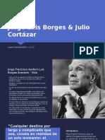 Jorge Luis Borges & Julio Cortazar