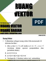 Pert 4&5 (Ruang Vektor, Ruang Bagian, Bebas Linier Dan Bergantung Linier, Kombinasi Linier, Basis Dan Dimensi)